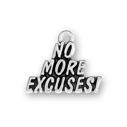 No More Excuses Charm Image