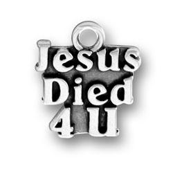 Jesus Died 4 U Charm Image