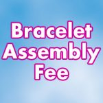 A Bracelet Assembly Fee Image