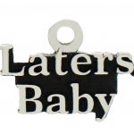 Laters Baby Image