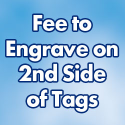 Optional Fee To Laser Engrave On Second Side Of Tags Image